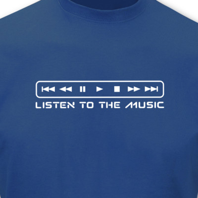 T-Shirt Listen to the Music T-Shirt