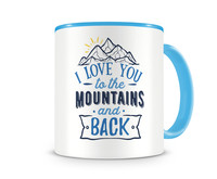 Tasse mit dem Motiv To The Mountains And Back Tasse Modellnummer 003958-056-056  hellblau/hellblau