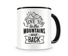 Tasse mit dem Motiv To The Mountains And Back Tasse