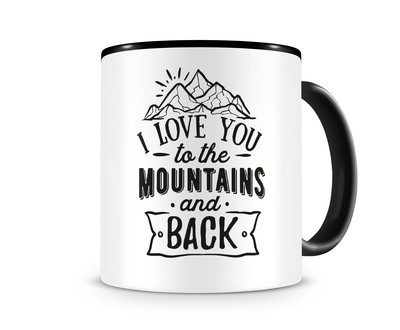 Tasse mit dem Motiv To The Mountains And Back