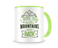 Tasse mit dem Motiv To The Mountains And Back Tasse Modellnummer 003958-902-902  grün/grün