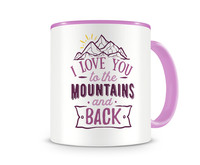 Tasse mit dem Motiv To The Mountains And Back Tasse Modellnummer 003958-972-972  rosa/rosa
