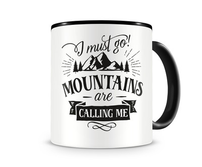 Tasse mit dem Motiv Mountains Are Calling Me