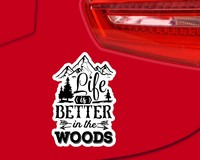 Life Is Better In The Woods Schriftzug Aufkleber