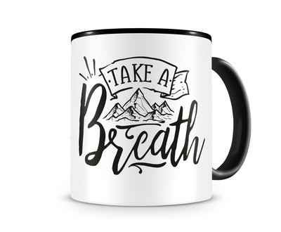 Tasse mit dem Motiv Take A Breath