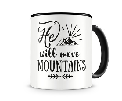 Tasse mit dem Motiv He Will Move Mountains