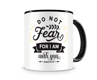 Tasse mit dem Motiv Do Not Fear For I Am With You