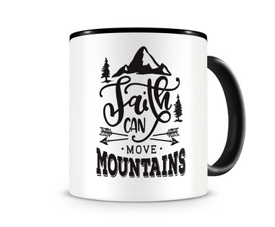 Tasse mit dem Motiv Faith Can Move Mountains