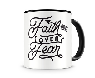 Tasse mit dem Motiv Faith Over Fear