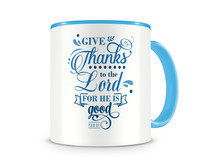 Tasse mit dem Motiv Give Thanks To The Lord Psalm 107:1 Tasse Modellnummer 003990-056-056  hellblau/hellblau