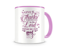 Tasse mit dem Motiv Give Thanks To The Lord Psalm 107:1 Tasse Modellnummer 003990-972-972  rosa/rosa