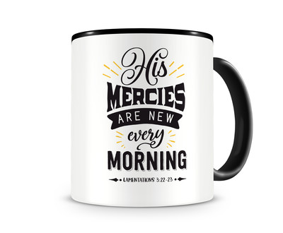 Tasse mit dem Motiv His Mercies Are New