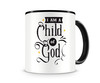 Tasse mit dem Motiv I Am A Child Of God Tasse