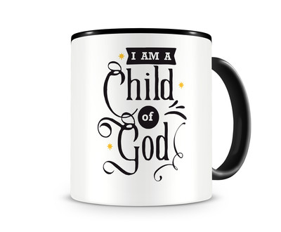 Tasse mit dem Motiv I Am A Child Of God