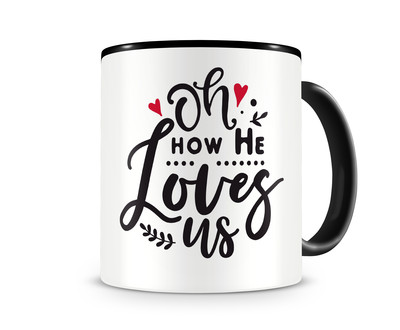 Tasse mit dem Motiv Oh How He Loves Us