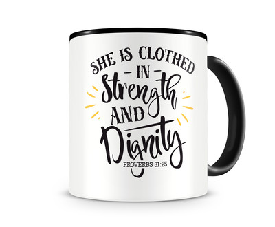 Tasse mit dem Motiv Strength And Dignity